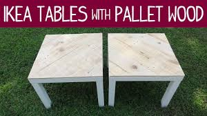 ikea lack table makeover version 1 with pallet wood youtube