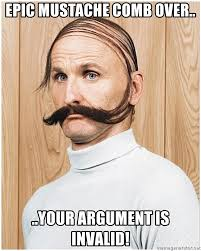 Mustache Guy Meme - epic mustache comb over your argument is invalid epic
