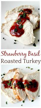 strawberry basil roasted turkey recipe delicious bites