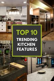 top 10 trending kitchen features architectural justice