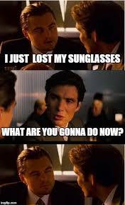 Meme Sunglasses - inception meme imgflip