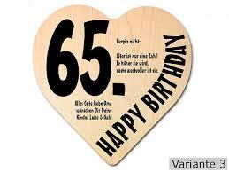 65 geburtstag lustige sprüche geschenk zum 65 geburtstag herz holzschild mit wunschtext