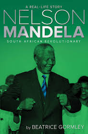 nelson mandela official biography nelson mandela book by beatrice gormley official publisher page