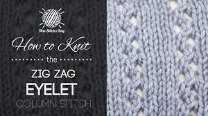 zig zag knitting stitch pattern the zig zag eyelet column stitch knitting stitch 198 new