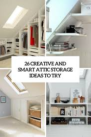Home Storage Ideas by 26 Creative And Smart Attic Storage Ideas To Try Shelterness