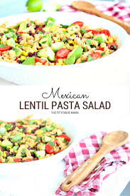 mexican lentil pasta salad gluten free the fit foodie mama