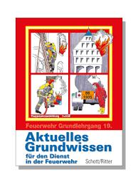 Aktuelles Grundwissen Für Den Dienst In Der Feuerwehr