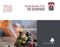 south jordan city fire department 2016 annual report by south