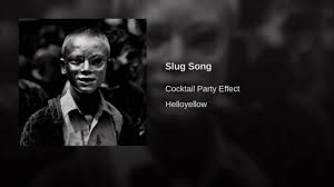 cocktail party effect slug song youtube