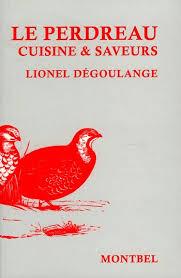 cuisiner des perdreaux montbel livre chasse vénerie dégoulange perdreau gibier