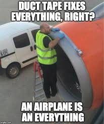 Meme Tape - duct tape airplane latest memes imgflip