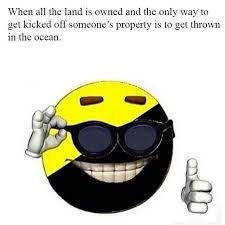 Yellow Meme - when all the land is owned anarcho capitalism know your meme