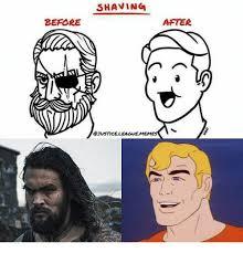 Beard Shaving Meme - before shaving after onstceleaguememe meme on me me