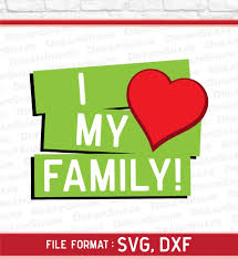 I Love My Family Quote by I Love My Family Svg Files Family Quotes Cut File Vinyl Cutters