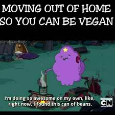 Moving Out Meme - moving out of home so you can be vegan vegan meme vegan humor