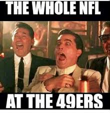 the whole nfl at the 49ers san francisco 49ers meme on me me