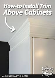 how to add crown moulding to cabinets install trim above cabinets madness method