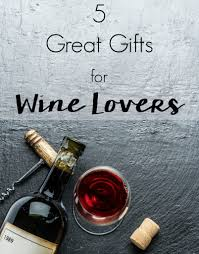Wine Christmas Gifts 5 Great Gifts For Wine Lovers Christmas Gift Ideas