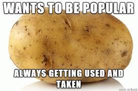 Potatoe Meme - sad potato meme on imgur