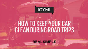 car cleaning tips for road trips real simple