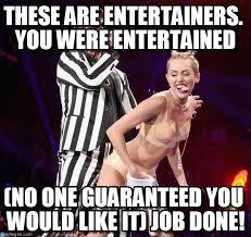 Vma Memes - got entertainment miley vma awards 2013 meme on memegen