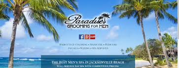 paradise grooming for men 754 3rd steet south jacksonville beach