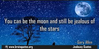 you can be the moon and still be jealous of the meaning