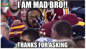 U Mad Bro Meme - nfl memes on twitter hey trent williams u mad bro richard