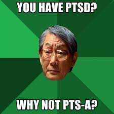 Ptsd Meme - you have ptsd why not pts a create meme