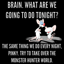 Pinky And The Brain Meme - monster hunter x pinky and the brain meme imgur
