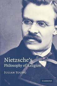 nietzsche u0027s philosophy of religion julian young 9780521681049