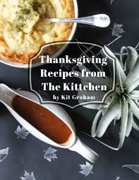 thanksgiving recipes from the kittchen by kit graham cooking