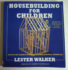 housebuilding for children step by step guides for houses