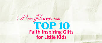 faith gifts top 10 faith inspiring gifts for kids