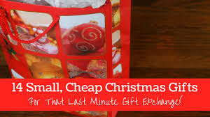 cheap christmas gifts for small cheap christmas gifts for that last minute gift exchange