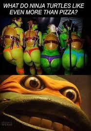 Ninja Turtles Meme - dopl3r com memes what do ninja turtles like even more than pizza