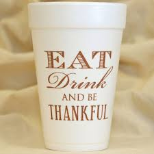 thanksgiving cups eat drink and be thankful thanksgiving foam cups paperstyle