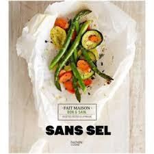 cuisine sans sel sans sel broché clémence roquefort achat livre ou ebook