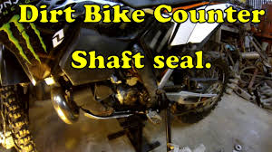 how to dirt bike counter shaft seal replacement youtube