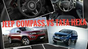 jeep tata jeep compass vs tata hexa comparison youtube