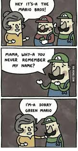 Mama Luigi Meme - hey it s a the mario bros mama why a you never remember my name