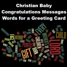 christian baby card messages sayings and poems congratulations