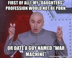 Memes About Daughters - daughter s first date meme the best daughter of 2018
