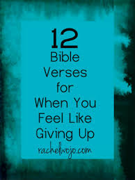 Words Of Comfort From The Bible 12 Bible Verses For When You Feel Like Giving Up Rachelwojo Com