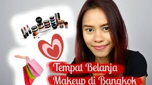 Make Up Di Bangkok tempat belanja makeup asli di bangkok thailand where to shop