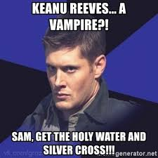 Keanu Reeves Meme Generator - keanu reeves a vire sam get the holy water and silver