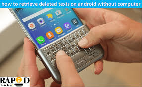 how to retrieve deleted on android how to retrieve deleted texts on android without computer pc