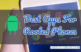 rooted apps for android best rooted apps for android phones top 20 apps