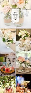 jar wedding decorations 50 best rustic wedding ideas with jars jar weddings