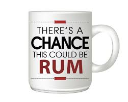 amazon com there u0027s a chance this could be rum coffee mug funny